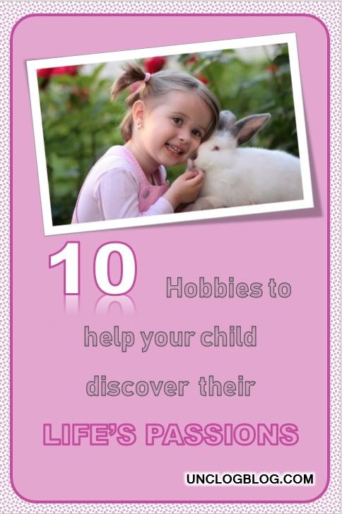 10 Hobbies to help your child discover their Life's Passions