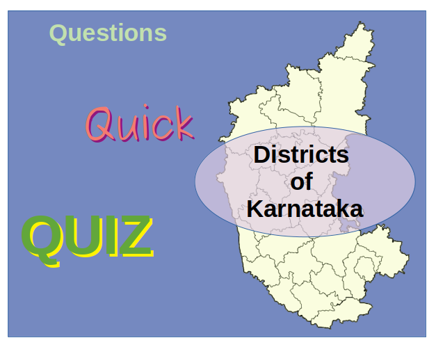 Quick Quiz on the Districts of Karnataka